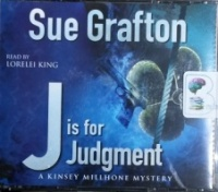 J is for Judgment written by Sue Grafton performed by Lorelei King on CD (Abridged)